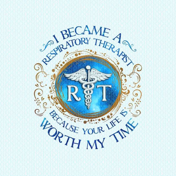 I became a respiratory therapist because your life is worth my time,  Nurse