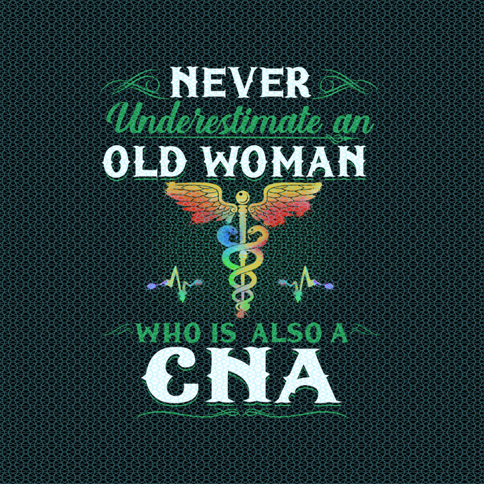 Never understand an olad woman who is also a CNA,  Nurse funny birthday gift,