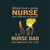Behind every great nurse who believes in herself is a nurse dad who,  Nurse