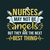 Nurses may not be angels But they are the next best thing,  Nurse funny birthday