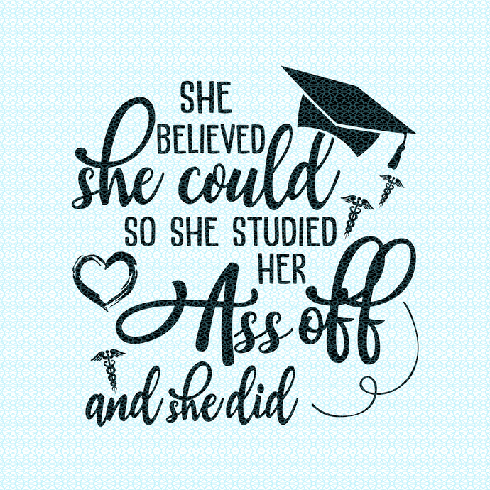 She believed she could so she studied her ass off and she did,  Nurse funny