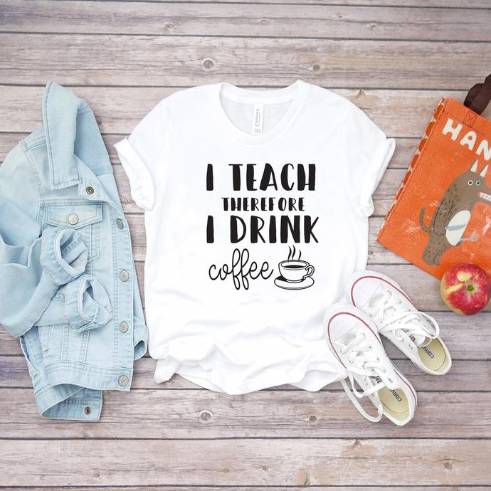 I teach therefore i drink coffee svg, teacher svg, teacher gift, girl gift idea,