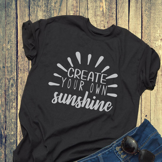 Create your own sunshine, sunshine svg, lifestyle, friends gift, gift for