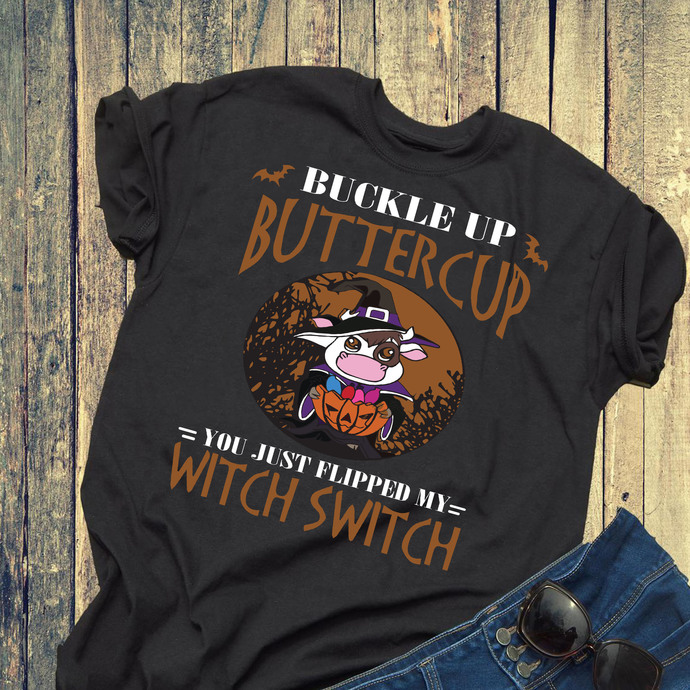 Buckele up buttercup you just elipped my witch switch, cute cow, cow svg, witch