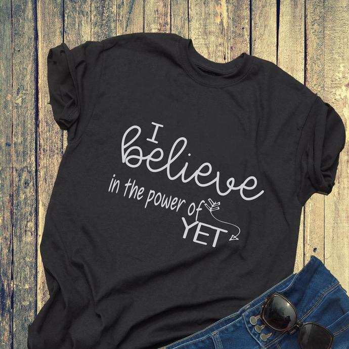 I believe in the power yet, believe, believe my self, gift for friends, best