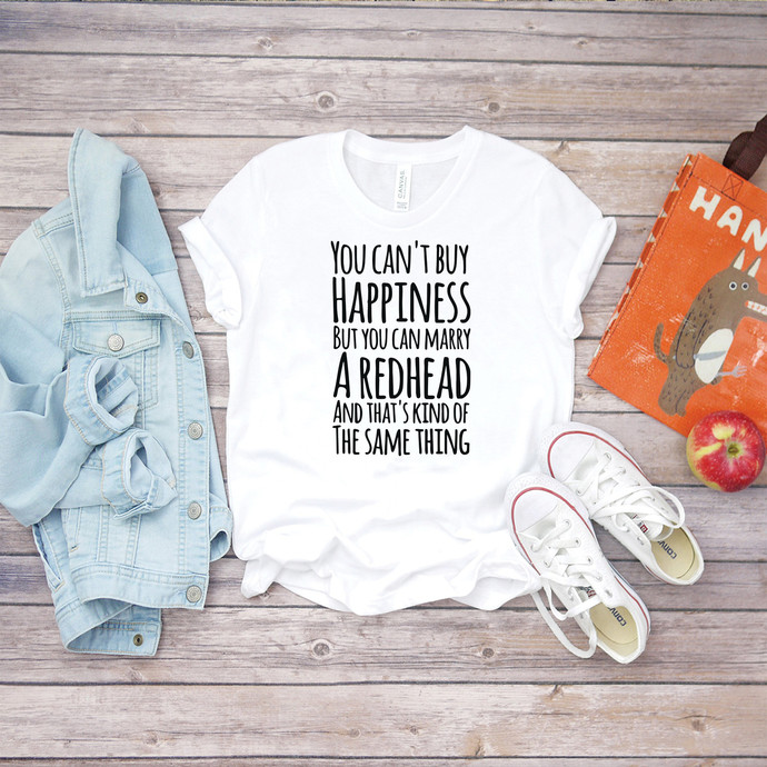 You can't buy happiness, you can marry a redhead, boyfriend gift, funny saying,