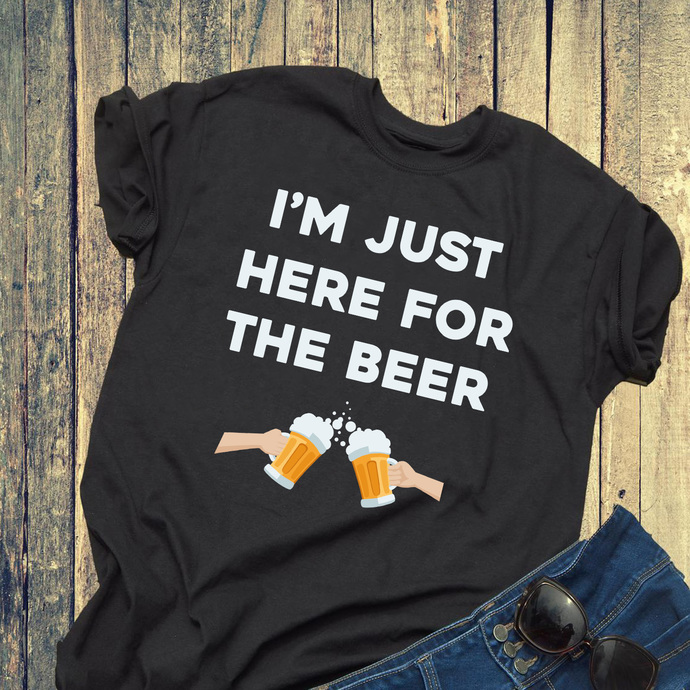 I'm just here for the beer, beer, beer svg, beer day, men t-shirt, friends gift,