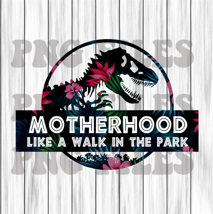 Motherhood like a walk in the park png vector files for t shirt printing,