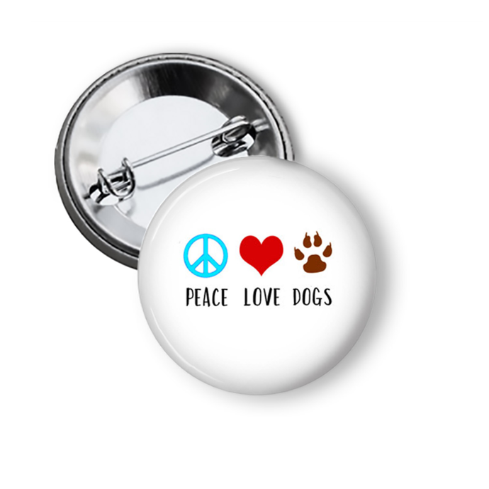 Peace Love and Dogs Button for Dog Lovers