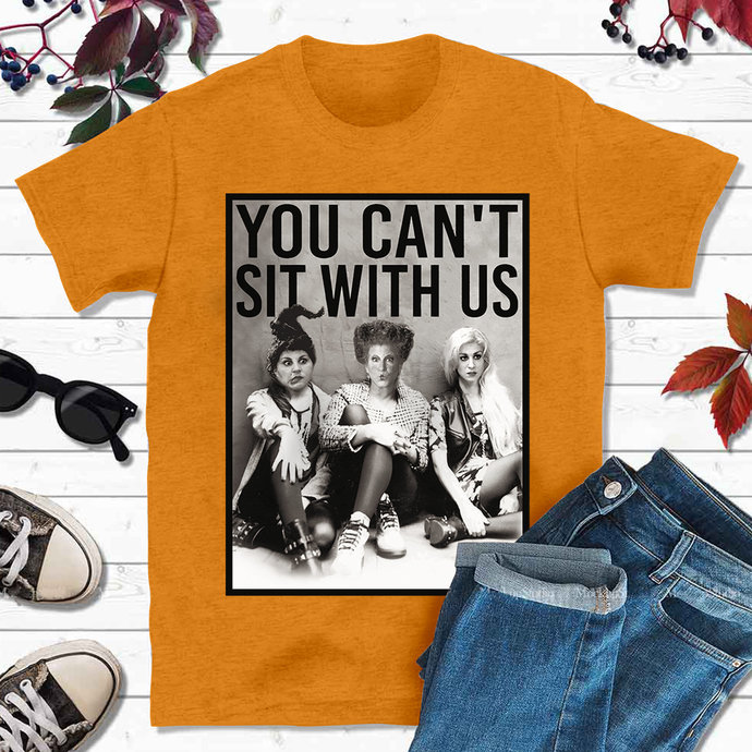 You Can't Sit With Us Sanderson Shirt, Funny Halloween Shirts, Sanderson Sisters
