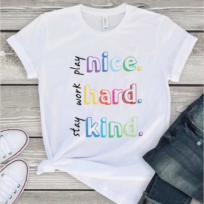 Play nice work hard stay kind,teacher svg, teacher shirt, teacher gift,be kind