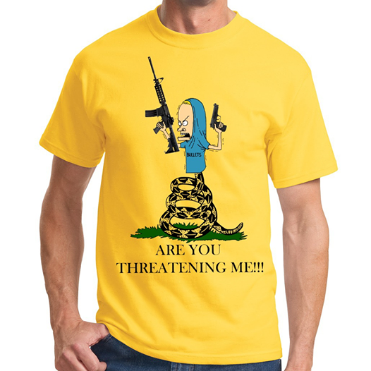 Are You Threatening Me!! Shirt
