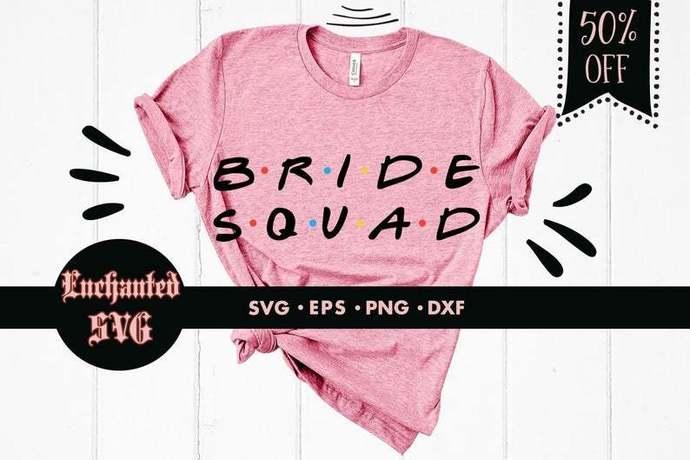Bride squad svg, Wedding svg, Bridal svg, Friends font svg, Bridal friends svg,
