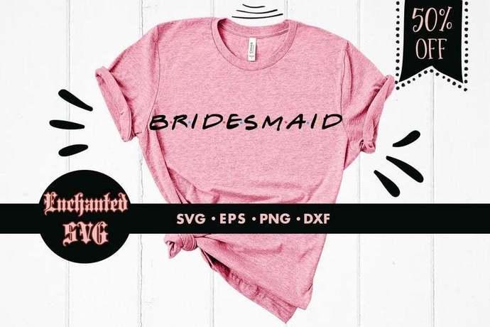 Bridesmaid svg, Wedding svg, Bridal svg, Friends font svg, Bridal friends svg,