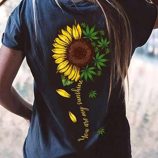 You are my sunshine, Sunflower Shirt, Canabit Shirt
