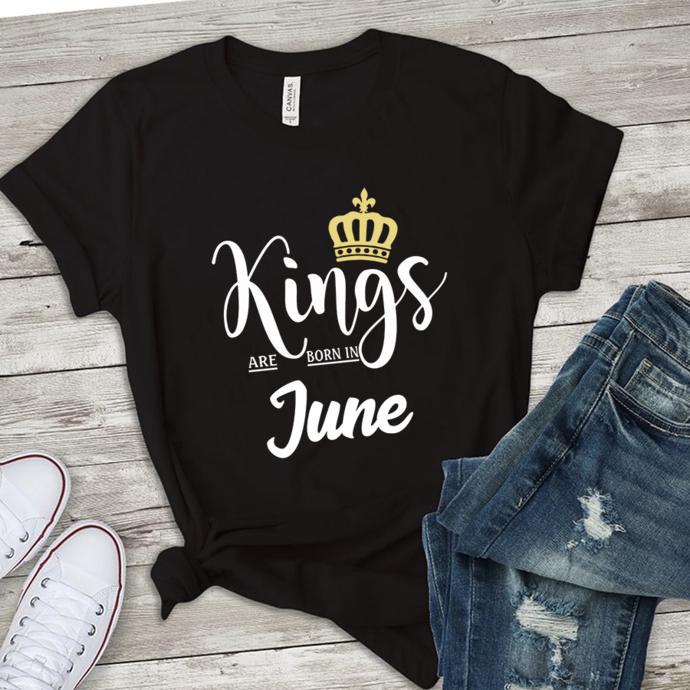 Kings are born in june, born in june,june birthday,gift for june, birthday