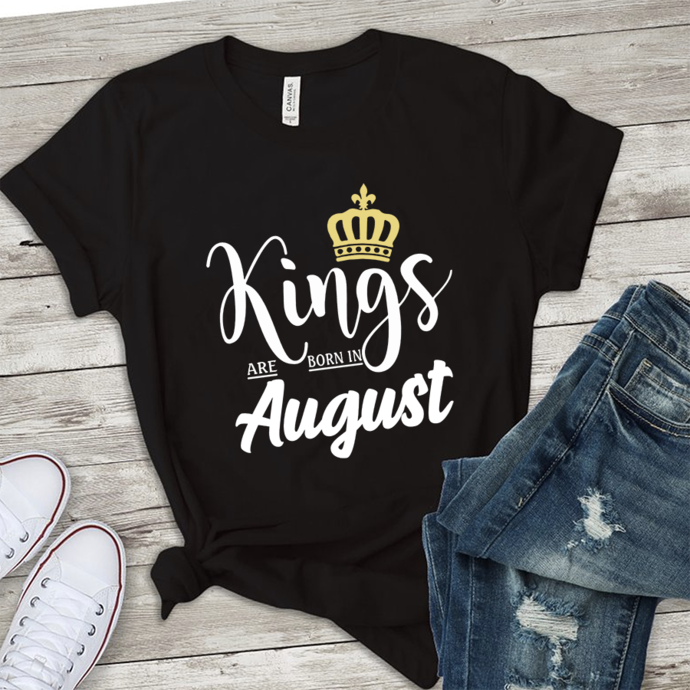Kings are born in august, born in august,august birthday,gift for august,