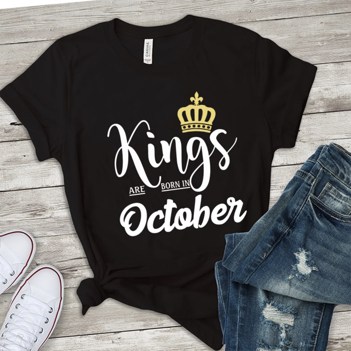 Kings are born in October, born in October,October birthday,gift for October,