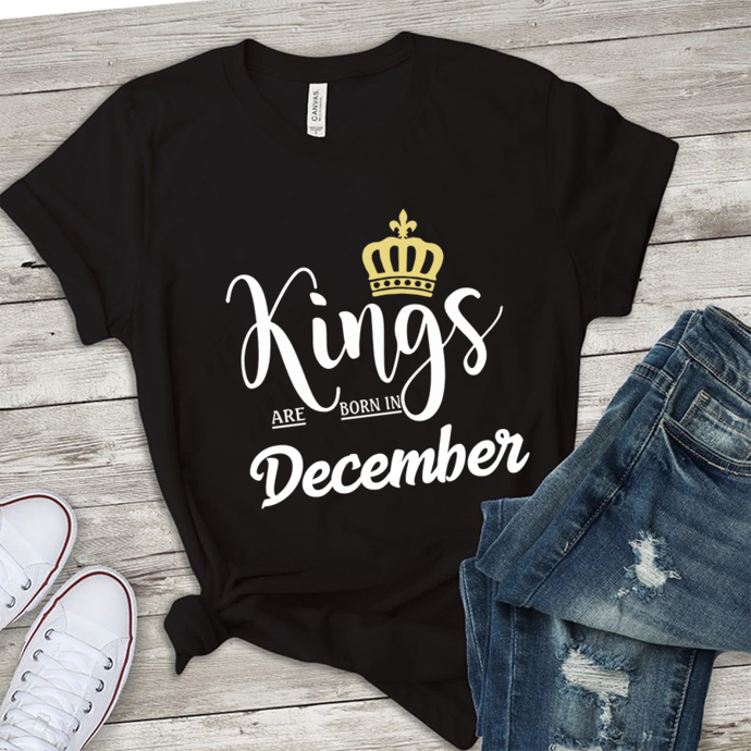 Kings are born in December, born in December,December birthday,gift for