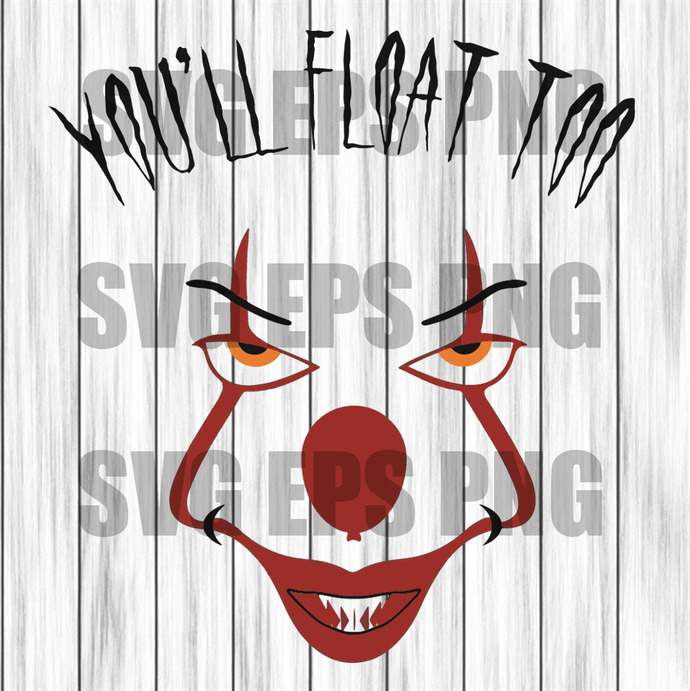 You'll float too svg, Pennywise svg, Pennywise Clown Svg, Pennywise Movie svg,