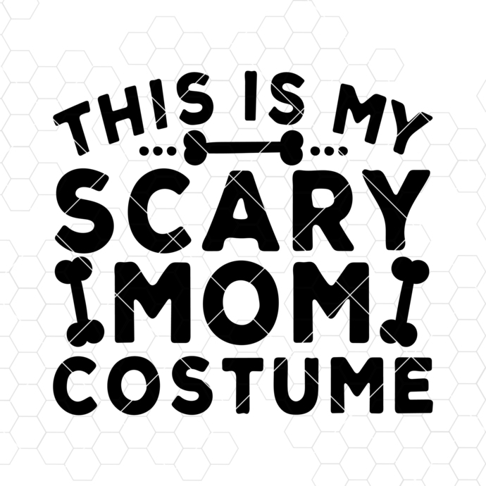 This Is My Scary Mom Costume svg dxf eps png Files for Cutting Machines Cameo
