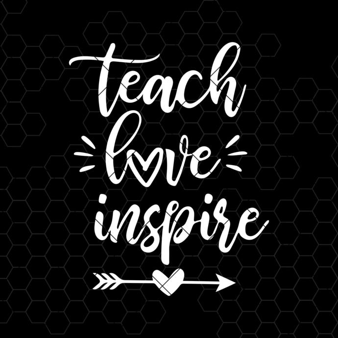 Teach Love Inspire SVG, teacher svg, dxf and png instant download, teacher