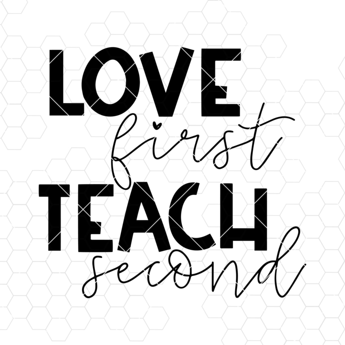 Love First Teach Second Digital Cut Files Svg, by MisaNYC on Zibbet