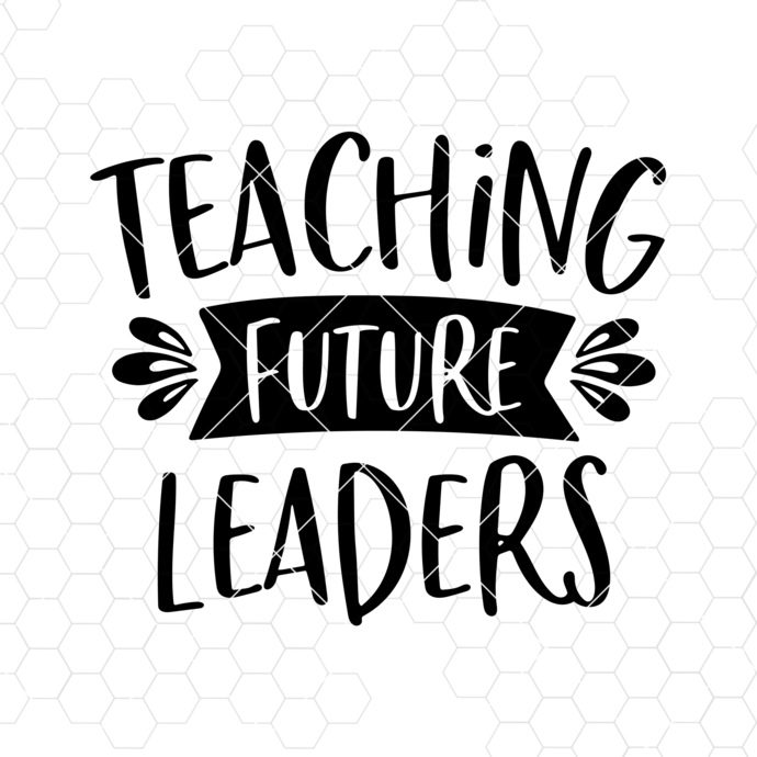 Teaching Future Leaders Svg Eps Png Pdf Cut File, First Day Back to School Svg,
