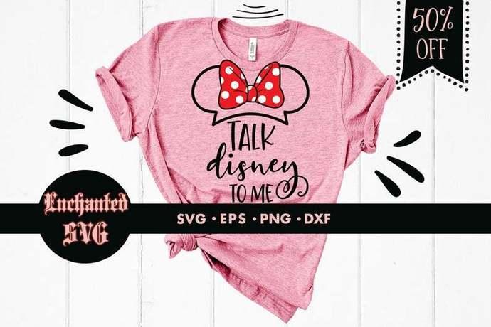 Talk Disney to me svg, Funny svg, Disney svg, Disneyland svg, Disneyworld svg,