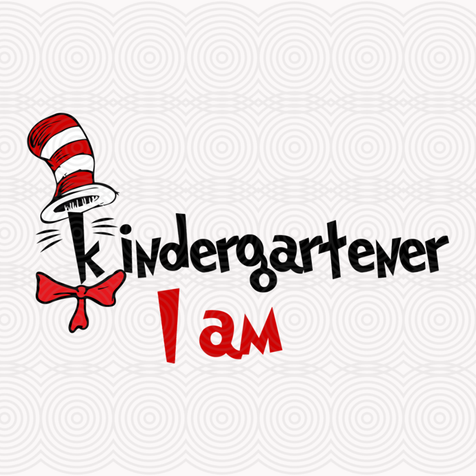 Kindergartener I am,kindergartener svg,kindergartener gift, dr seuss