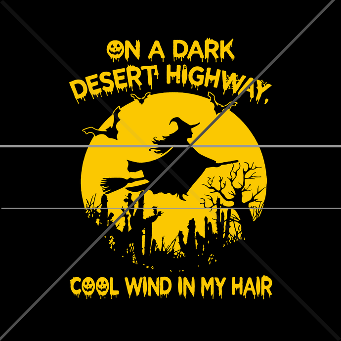 On a dark desert highway cool wind in my hair halloween svg,on a dark desert
