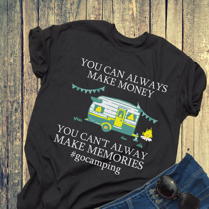 You Can Always Make Money You Can't Always Make Memories Svg, Camping Svg,