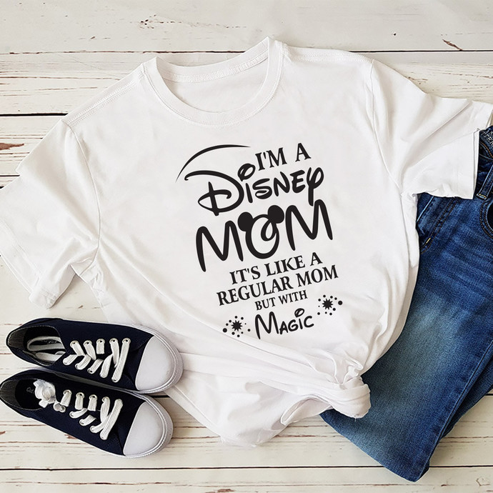 I'm A Disney Mom, It's Like A Regular Mom, But With Magic, Mom, Mothers Day,