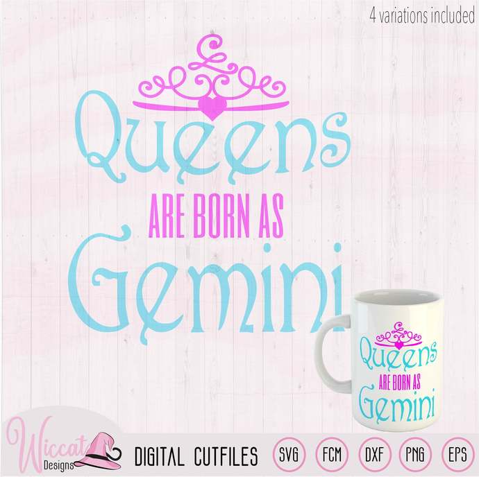 Queens are born as Gemini, Queen svg, Zodiac svg, Gemini svg, born in june svg,