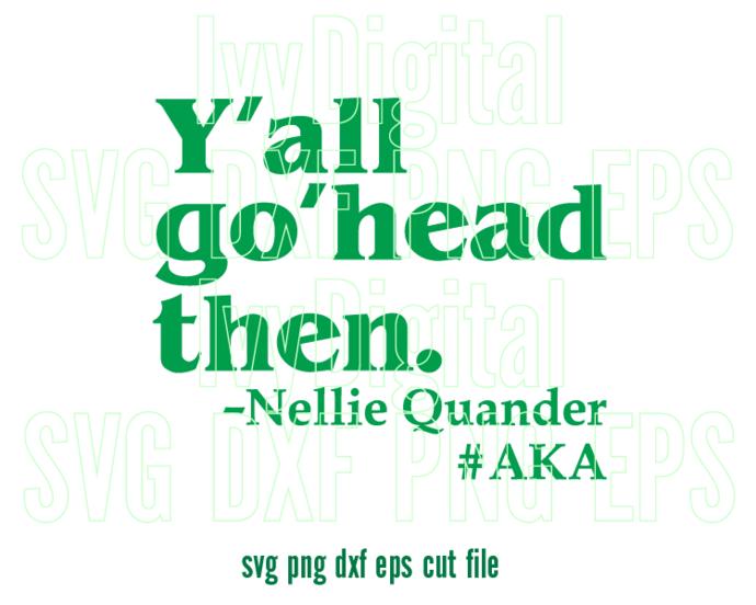 Alpha Kappa Alpha sorority SVG aka Y'all go' head then shirt gifts printable