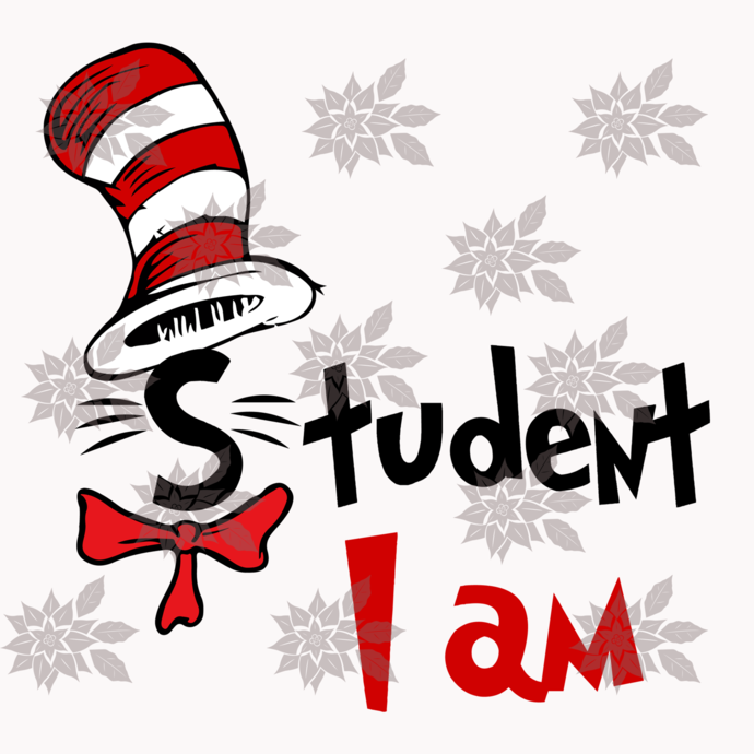 Student I am,Student svg,Student gift, dr seuss Student, dr seuss gift, Student