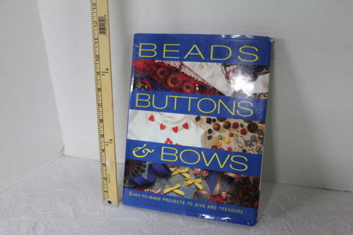 Beads, Buttons and Bows A wonderful book on arts and crafts using all these