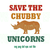 Save The Chubby Unicorns svg saying shirt Funny Love Animal Rhinos Sign