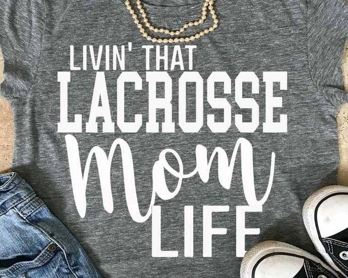Lacrosse svg, Lacrosse Mom svg, Lacrosse shirt, Mom lIfe svg, teacher svg, mom