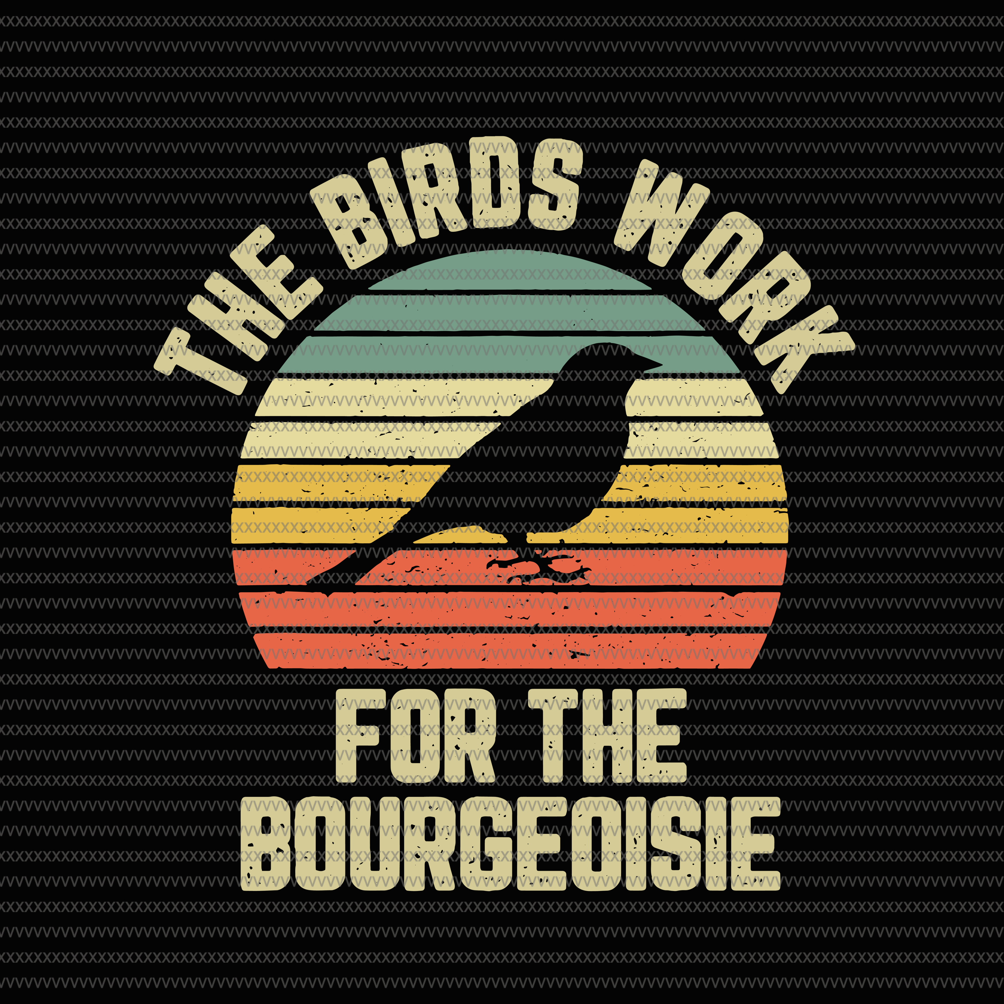 the birds work for the bourg eoisie  by shopsvgpro on zibbet