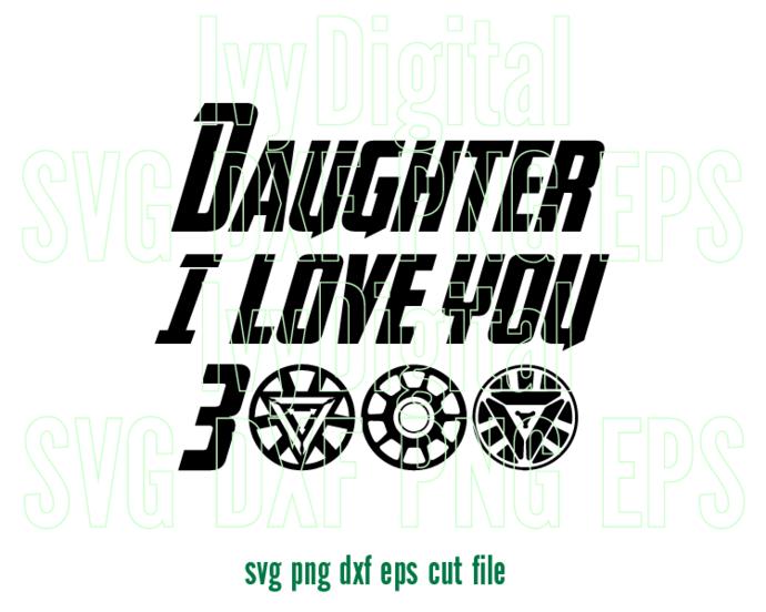 Avengers Endgame Ironman Daughter I love You 3000 saying SVG digital quote Shirt