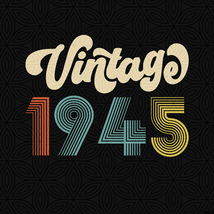 Vintage 1945 all original parts, retro vintage svg, born in ...,  years old svg,