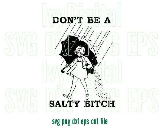 Don't be a salty bitch Morton Salt Girl Umbrella SVG Shirt Beach Silhouette