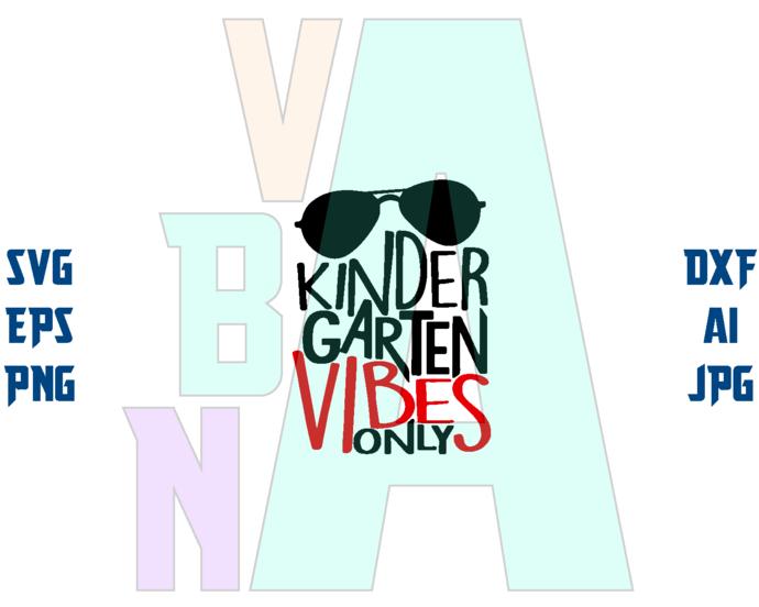 Kindergarten Vibes Only SVG Back to School svg  Kindergarten first day of school
