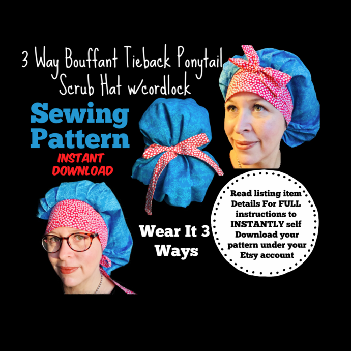 3 Way Bouffant Tieback Ponytail Surgical Scrub Hat Sewing Pattern w/cordlock PDF