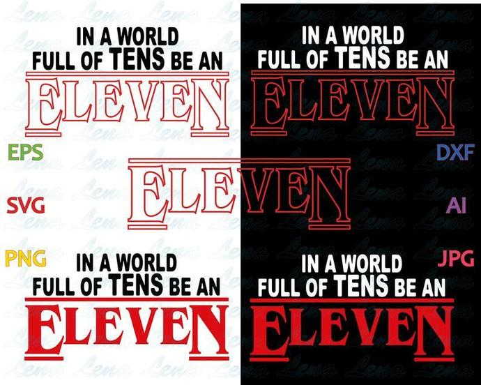 Stranger things SVG Stranger things In a world full of tens, be an eleven shirt