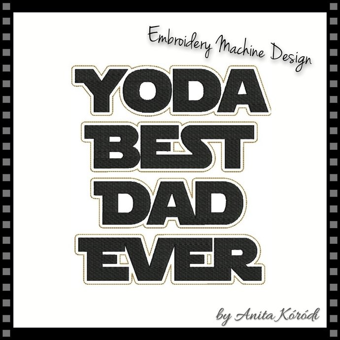 Star Wars Embroidery Machine Designs Yoda Best Dad Ever Digital Download pes