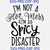 I'm Not A Hot Mess I'm A Spicy Disaster Svg Eps Png Pdf Cut File, Funny Svg Mom