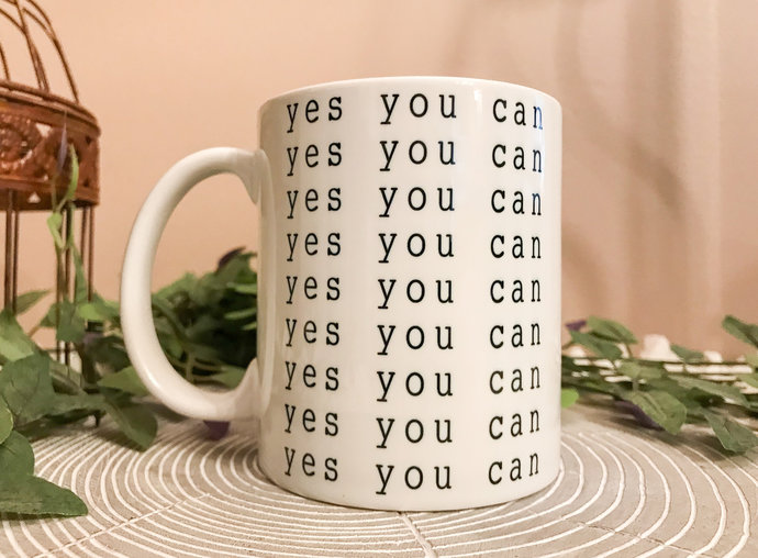 Yes You Can Coffee Mug Inspirational coffee mug supportive coffee mug