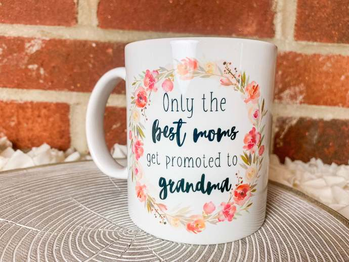 Only the Best Moms get Promoted to Grandma coffee mug Surprise pregnancy